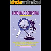Lenguaje corporal: La guía para la lectura rápida de las personas; aprende a analizar y entender lo que los cuerpos humanos dicen realmente (Hábitos de éxito nº 1)