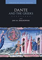 Dante And The Greeks (Dumbarton Oaks Medieval