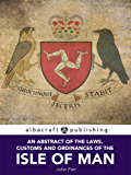 An Abstract of the Laws, Customs and Ordinances of the Isle of Man