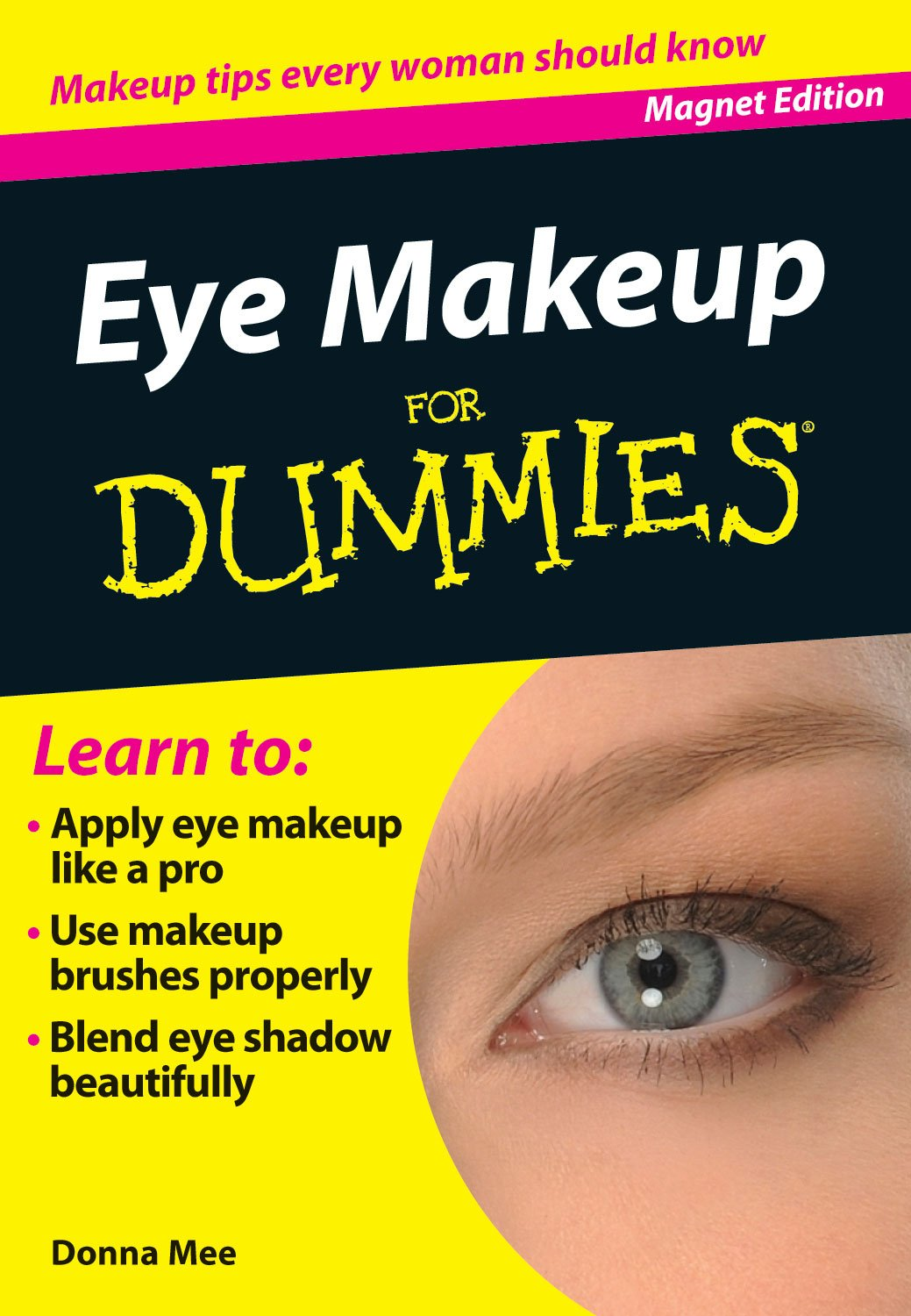 Buy Eye Makeup For Dummies Makeup Tips Every Woman Should Know Book