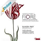 Fiorè: Complete Cello Sonatas and Italian Arias