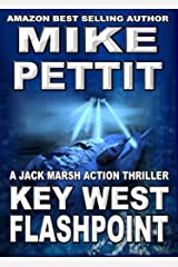 Key West Flashpoint: A Jack Marsh Action Thriller (Key West Jack Marsh Action Thriller Series Book 8) Kindle Edition