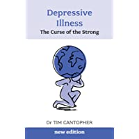 Depressive Illness: The Curse Of The Strong: The Curse of the Strong (3rd Edition): Volume 3 (Overcoming Common Problems)