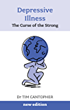 Depressive Illness: The Curse of the Strong: Volume 3 (Overcoming Common Problems)