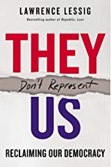 They Don't Represent Us: Reclaiming Our Democracy (English Edition) eBook Kindle