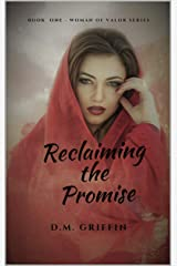 Reclaiming the Promise: Portrait of a Rescued Heart (Woman of Valor Book 1) Kindle Edition