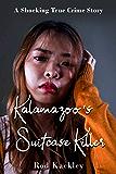 Kalamazoo's Suitcase Killer: A Shocking True Crime Story