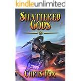 Shattered Gods: An Epic Fantasy Progression Saga