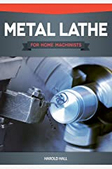 Metal Lathe for Home Machinists Kindle Edition