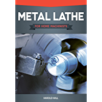 Metal Lathe for Home Machinists (English Edition)