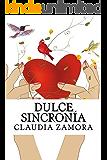 Dulce Sincronia (Spanish Edition)