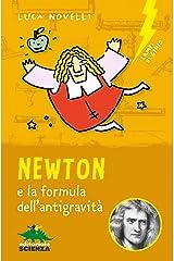 Newton e la formula dell'antigravità (Lampi di genio) (Italian Edition) Kindle Edition