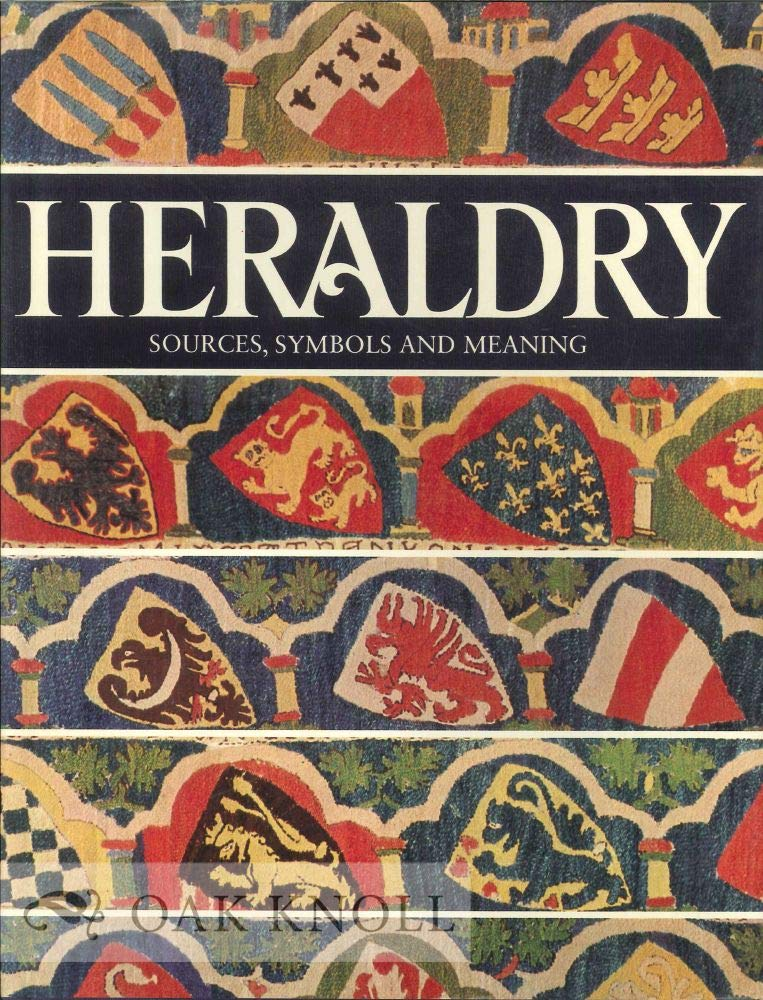 Heraldry Sources Symbols And Meaning Ottfried Neubecker