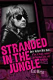 Stranded in the Jungle: Jerry Nolan's Wild Ride ä A Tale of Drugs, Fashion, the New York Dolls and Punk Rock