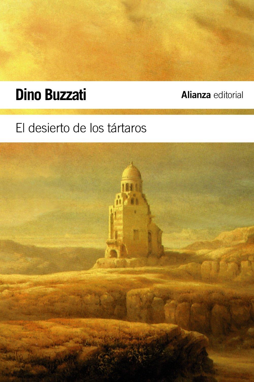El desierto de los tártaros (El Libro De Bolsillo - Literatura) Tapa blanda – 20 mar 2012 Dino Buzzati Esther Benítez Eiroa Alianza 8420669865