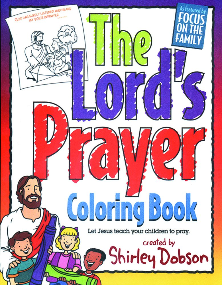 The Lords Prayer Let Jesus Teach Your Children To Pray Shirley Dobson 9782511608982 Amazon Books