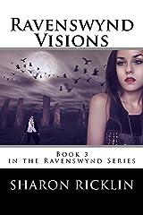 Ravenswynd Visions (Ravenswynd Series) Book 3 Kindle Edition
