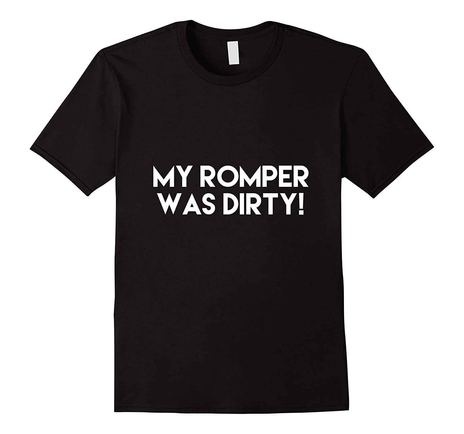 My Romper Was Dirty Funny Shirt-Vaci