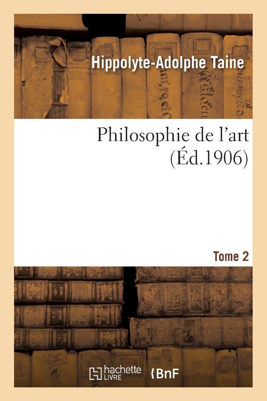 Download Philosophie de l'Art. Tome 2 (French Edition) ebook