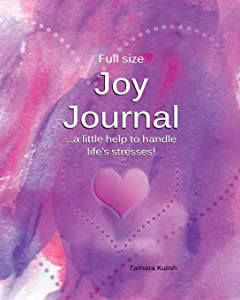 Joy Journal: Keeping track of the things which bring us Joy help us handle life's stresses!