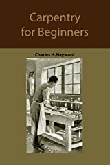 Carpentry for beginners: how to use tools, basic joints, workshop practice, designs for things to make Paperback