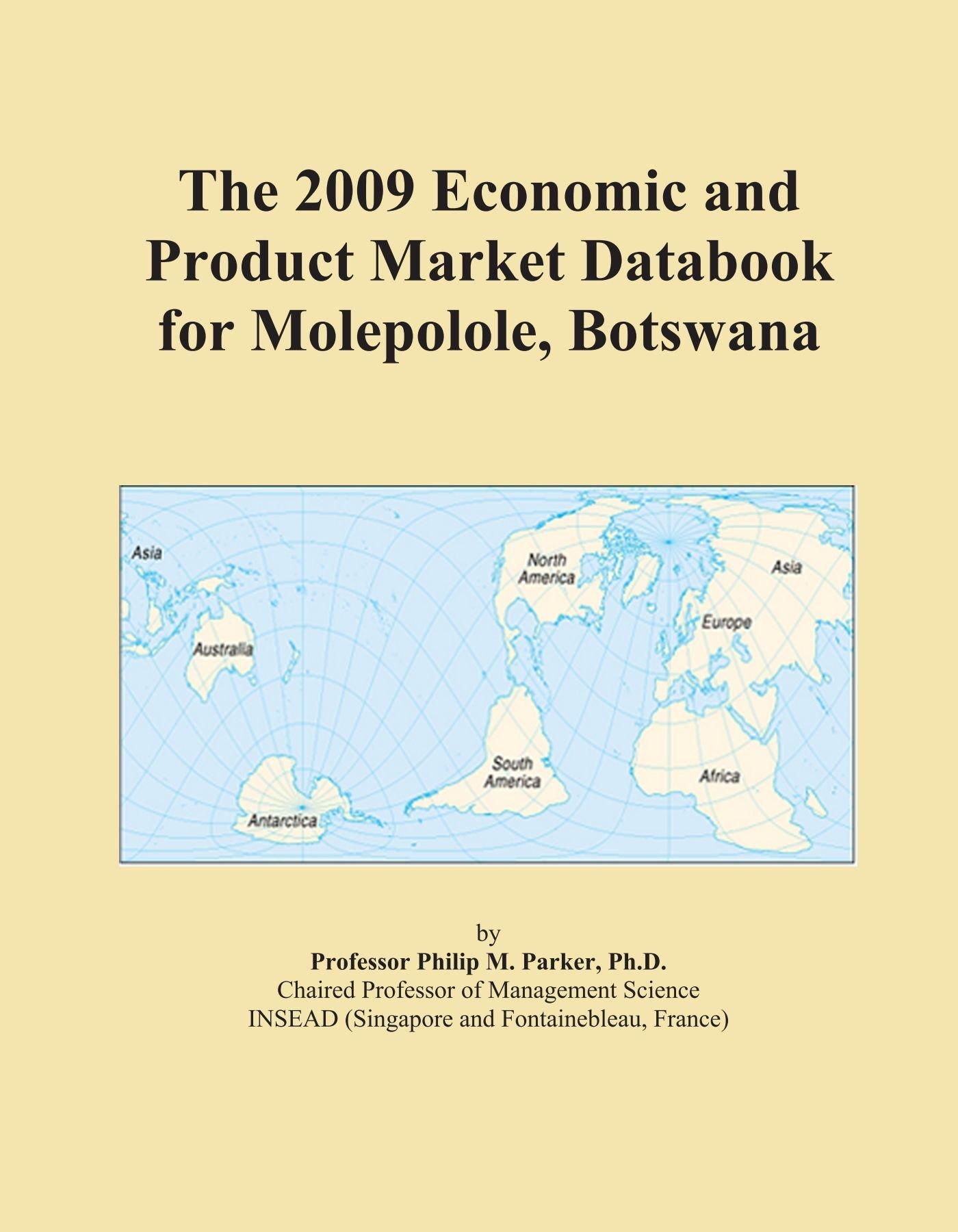 Read Online The 2009 Economic and Product Market Databook for Molepolole, Botswana pdf epub