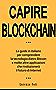 Capire Blockchain: La guida in italiano per comprendere la tecnologia dietro Bitcoin e molte altre applicazioni che rivoluzionerà il futuro di Internet (Capire la tecnologia Vol. 2)