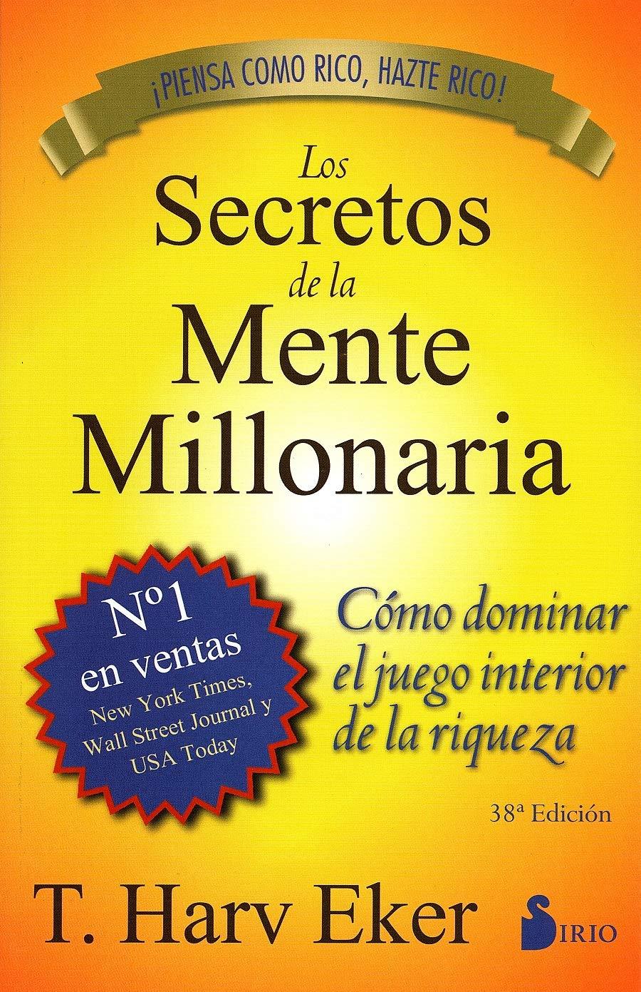 Los Secretos De La Mente Millonaria 2013 Spanish Edition Eker T Harv Renau Bahima Anna 9788478086085 Books