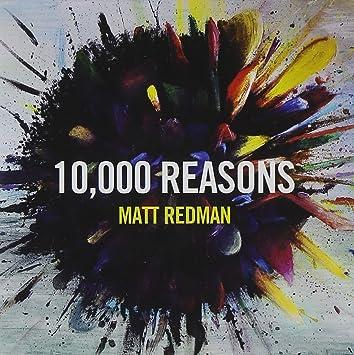 Matt Redman - 10, 000 Reasons - Amazon.com Music