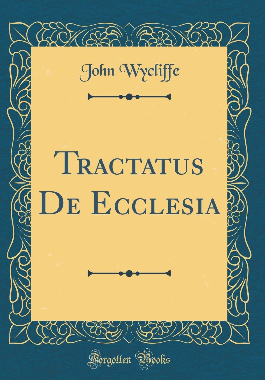 Tractatus De Ecclesia (Classic Reprint)