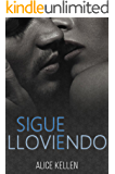 Sigue lloviendo (Spanish Edition)