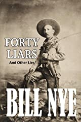 Forty Liars:  And Other Lies (1883) Kindle Edition