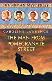 The Man from Pomegranate Street: Roman Mystery 17 (The Roman Mysteries)