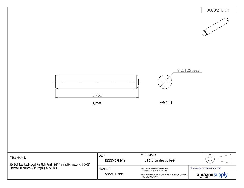 Plain Finish 316 Stainless Steel Dowel Pin -0.0001 Diameter Tolerance Pack of 100 1//8 Nominal Diameter 3//4 Length