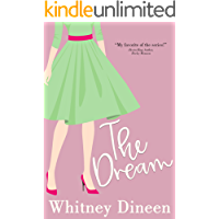 The Dream: A Funny and Feel Good small Town Romantic Comedy (The Creek Water Series Book 4)