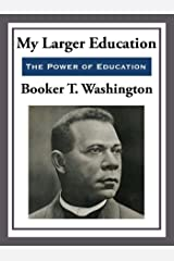 My Larger Education (Unabridged Start Publishing LLC) Kindle Edition