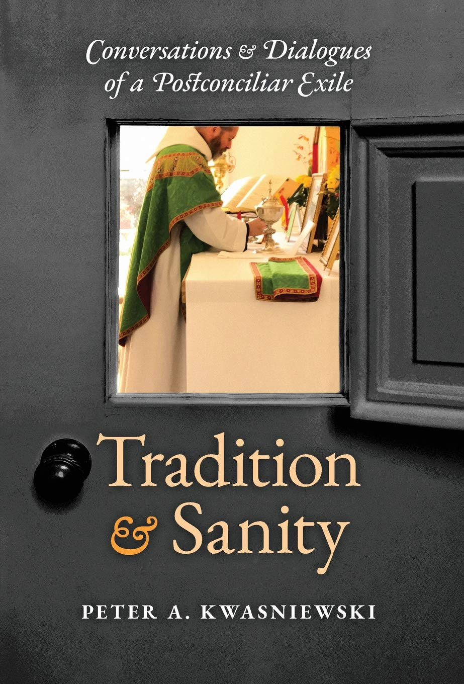 Kwasniewski - Tradition-Sanity