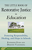 The Little Book of Restorative Justice in Education: Fostering Responsibility, Healing, and Hope in Schools (Justice and…