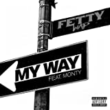 My Way (feat. Monty) [Explicit]