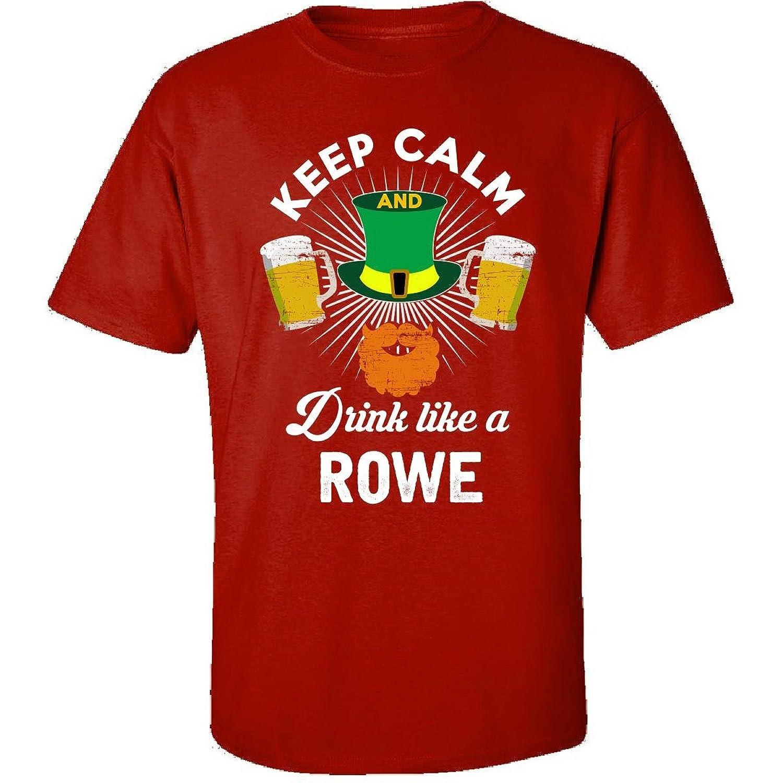 St Patricks Day Keep Calm Drink Like A Rowe Irish - Adult Shirt