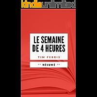 LA SEMAINE DE QUATRE HEURES: Résumé en Français (French Edition)