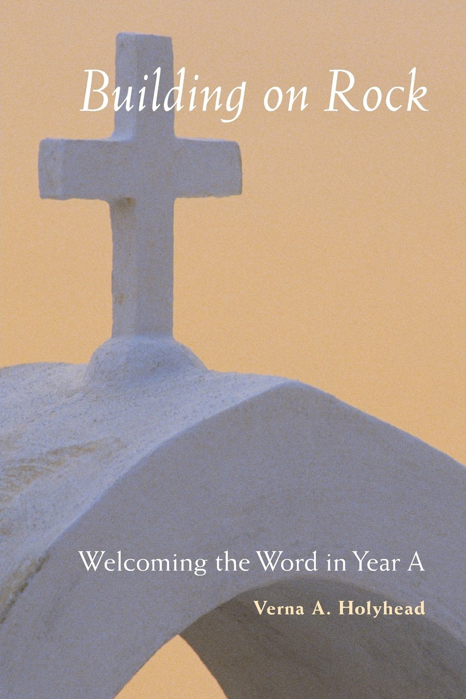 Download Welcoming the Word in Year A: Building on Rock pdf