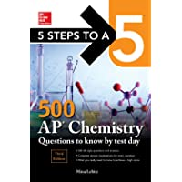 5 Steps to a 5: 500 AP Chemistry Questions to Know by Test Day, Third Edition (McGraw Hill Education 5 Steps to a 5)