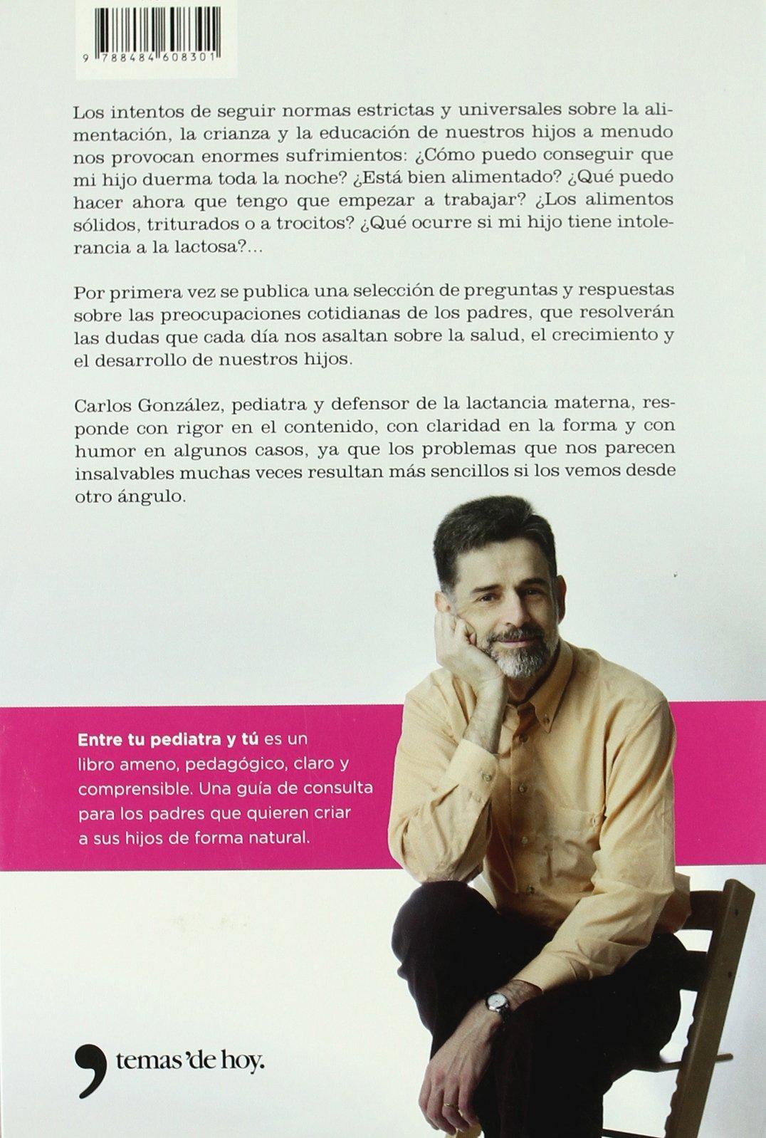 Amazonfr Entre Tu Pediatra Y Tú Carlos Gonzalez Livres