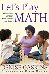 Let's Play Math: How Families Can Learn Math Together and Enjoy It Paperback
