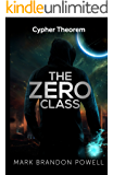 The Zero Class: A Science Fiction Fantasy: Cypher Theorem Series Book 1