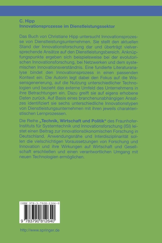 Innovationsprozesse im Dienstleistungssektor: Eine theoretisch und empirisch basierte Innovationstypologie (Technik, Wirtschaft und Politik) (German Edition)
