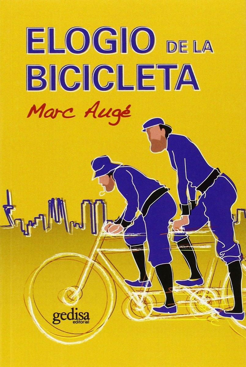 Elogio de la bicicleta (Libertad Y Cambio): Amazon.es: Augé, Marc: Libros