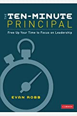 The Ten-Minute Principal: Free Up Your Time to Focus on Leadership Kindle Edition