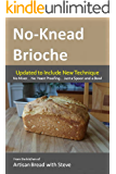 No-Knead Brioche: From the Kitchen of Artisan Bread with Steve (English Edition)